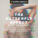 Ep. 7: A Leap of Faith (The Butterfly Effect) | Jon Ronson