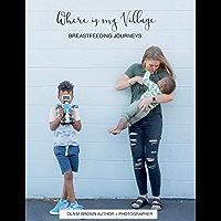 Where is my Village?: BREASTFEEDING JOURNEYS