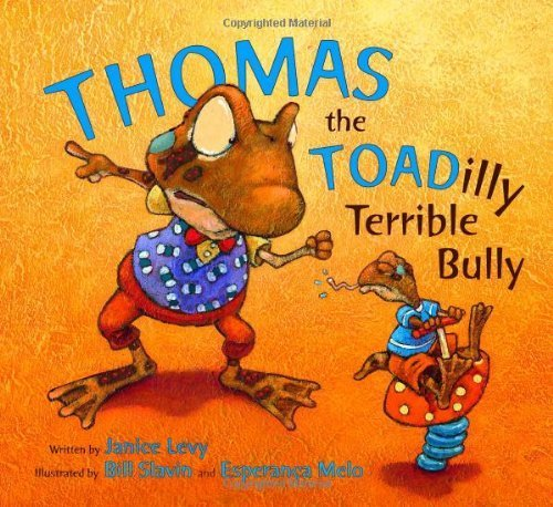 Thomas the Toadilly Terrible Bully by Janice Levy (2014-02-05)