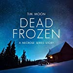 Dead Frozen: Northern Infection, Book 1 | Tim Moon