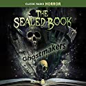 The Sealed Book: Ghostmakers Radio/TV Program by Robert Arthur Jr., David Kogan Narrated by Michael Fitzmaurice, Phillip Clarke, Bryna Raeburn