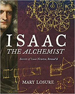 Isaac the Alchemist: Secrets of Isaac Newton, Reveal'd - Mary Losure