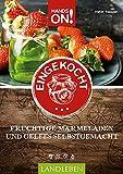 Hands On: Eingekocht: Kreative Gelees und Marmeladen (Hands on / Landleben)