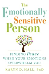The Emotionally Sensitive Person: Finding Peace When Your Emotions Overwhelm You Paperback