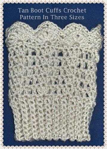 Amazon Tan Boot Cuffs Crochet Pattern In Three Sizes EBook Awesome Boot Cuff Crochet Pattern
