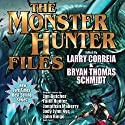The Monster Hunter Files Hörbuch von Larry Correia, Jonathan Maberry, Faith Hunter, Jim Butcher Gesprochen von: Oliver Wyman, Bailey Carr, Khristine Hvam