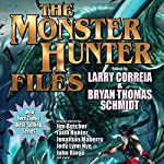 The Monster Hunter Files | Larry Correia,Jim Butcher,Faith Hunter,Jonathan Maberry