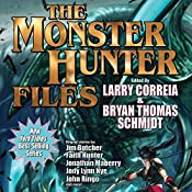 The Monster Hunter Files | Larry Correia, Jim Butcher, Faith Hunter, Jonathan Maberry