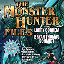 The Monster Hunter Files Audiobook by Larry Correia, Jonathan Maberry, Jim Butcher, Faith Hunter Narrated by Oliver Wyman, Khristine Hvam, Bailey Carr