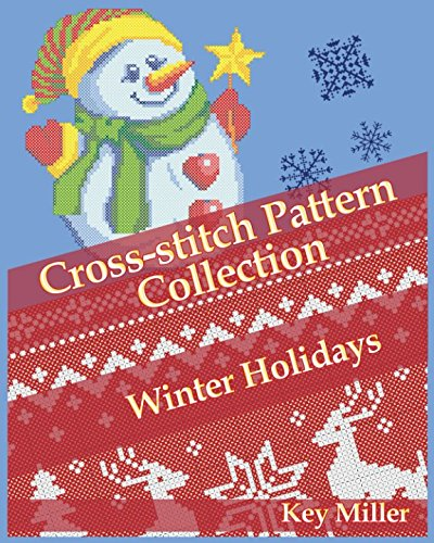 Cross-stitch Pattern Collection. Winter Holidays: Counted Cross-Stitching for Beginners (Cross-stitch embroidery) ()