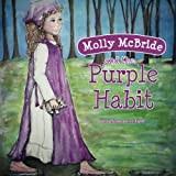 Molly McBride and the Purple Habit (Volume 1)