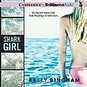 Shark Girl Audiobook by Kelly Bingham Narrated by Kate Reinders