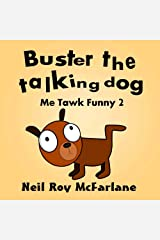 Buster the Talking Dog (Me Tawk Funny 2): A Shaggy Dog Story for Kids Aged 6 to 13. Kindle Edition