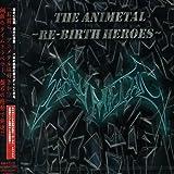 Animetal: Rebirth Heroes by Animetal (2004-06-23)