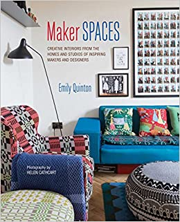 Maker Spaces Creative Interiors From The Homes And Studios Of Inspiring Makers Designers Amazoncouk Emily Quinton 9781849756198 Books