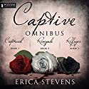 The Captive Omnibus: Books 1-3 Audiobook by Erica Stevens Narrated by Luci Christian