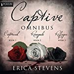 The Captive Omnibus: Books 1-3   Erica Stevens