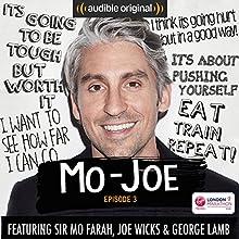 Mo-Joe: Episode 3: An 18-Week Marathon Training Diary Other by Mo Farah, Joe Wicks, George Lamb Narrated by Mo Farah, Joe Wicks, George Lamb
