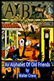 An Alphabet of Old Friends, Walter Crane, 1477587055