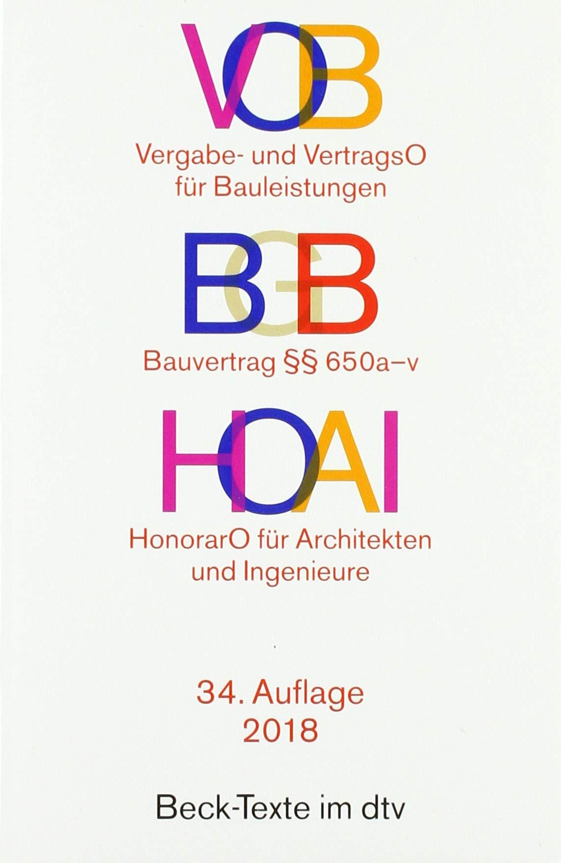 VOB   BGB Bauvertrag   HOAI  Vergabe  Und Vertragsordnung Für Bauleistungen Teil A Und B   Bauvertrag §§ 650 A V   Verordnung über Honorare Für ... Der Ingenieure   Rechtsstand  1. Januar 2018