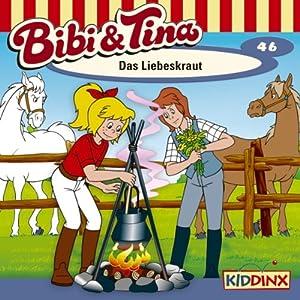 Das Liebeskraut (Bibi und Tina 46) Hörspiel