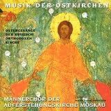 Musik der Ostkirchen - Ostergesänge der russisch-orthodoxen Kirche