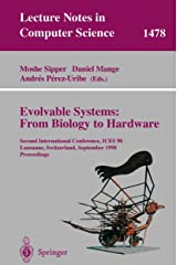 Evolvable Systems: From Biology to Hardware: Second International Conference, ICES 98 Lausanne, Switzerland, September 23–25, 1998 Proceedings (Lecture Notes in Computer Science (1478)) Paperback
