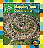 img - for Mapping Your Community (Young Explorer: First Guide to Maps) book / textbook / text book