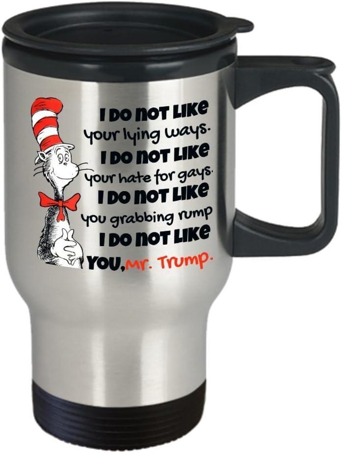 Dr Seuss Trump tazas – chistosa café vaso de viaje de cercanías gato en sombrero de Donald regalo para liberal Demócrata – no me gusta You Down mi camiseta hasta mi falda