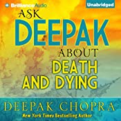Ask Deepak About Death & Dying | Deepak Chopra