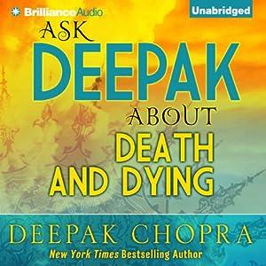 Ask Deepak About Death & Dying Speech