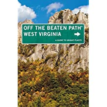 West Virginia Off the Beaten Path®: A Guide To Unique Places