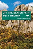 img - for West Virginia Off the Beaten Path : A Guide To Unique Places (Off the Beaten Path Series) book / textbook / text book