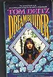 Dreambuilder by Tom Deitz front cover