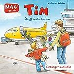 Tim fliegt in die Ferien | Katharina Wieker