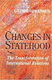 Changes in Statehood, Georg Sorensen, 0333963008