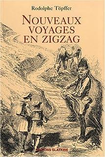 Nouveaux voyages en zigzag : à la Grande Chartreuse, autour du Mont-Blanc, à Gênes