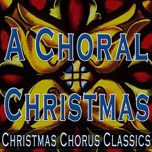 A Choral Christmas (Christmas Chorus Classics) (Music Choral Christmas)