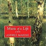 Music of a Life: A Novel | Andrei Makine,Geoffrey Strachen (translator)