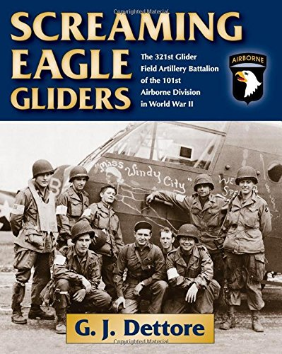 Screaming Eagle Airborne (Screaming Eagle Gliders: The 321st Glider Field Artillery Battalion of the 101st Airborne Division in World War II)