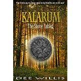 Kalarum: The Stone Tablet (The Kalarum Trilogy Book 1)