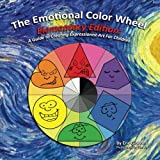 The Emotional Color Wheel: Elementary Edition: A Guide to Creating Expressionist Art for Children