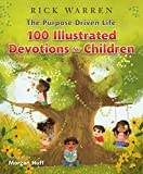 img - for The Purpose Driven Life 100 Illustrated Devotions for Children book / textbook / text book