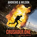 Crusader One: Tier One Thrillers, Book 3 | Brian Andrews,Jeffrey Wilson