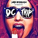 DC Trip Audiobook by Sara Benincasa Narrated by Sara Benincasa