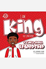 I Am King the Confident: a story about leadership (The Achievers) Paperback
