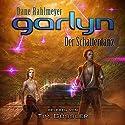 Garlyn: Der Schattentanz (Schattenraum-Trilogie 2) Hörbuch von Dane Rahlmeyer Gesprochen von: Tim Gössler
