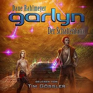 Garlyn: Der Schattentanz (Schattenraum-Trilogie 2) Hörbuch