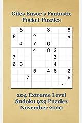 Giles Ensor's Fantastic Pocket Puzzles - 204 Extreme Level Sudoku 9x9 Puzzles - November 2020 Paperback