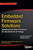 Embedded Firmware Solutions: Development Best Practices for the Internet of Things (English Edition)